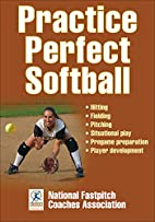 Practice Perfect Softball by National F*…