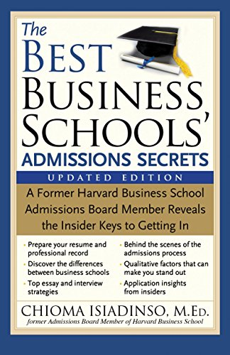 the-best-business-schools-admissions-secrets-a-former-harvard-business-school-admissions-board-member-reveals-the-insider-keys-to-getting-in