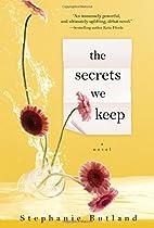 The Secrets We Keep by Stephanie Butland