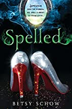 Spelled (The Storymakers) by Betsy Schow