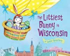 The Littlest Bunny in Wisconsin: An Easter…