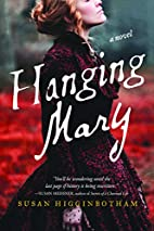 Hanging Mary: A Novel by Susan Higginbotham