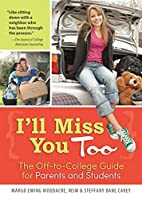 I'll Miss You Too: The Off-to-College…