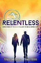 Relentless (The Hero Agenda) by Tera Lynn…