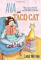Ava and Taco Cat (Ava and Pip) by Carol…