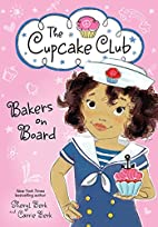 Bakers on Board (The Cupcake Club) by Sheryl…