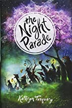 The Night Parade by Kathryn Tanquary
