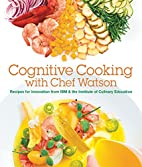 Cognitive Cooking with Chef Watson: Recipes…