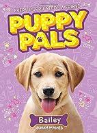 Bailey (Puppy Pals) by Susan Hughes