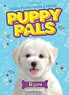 Bijou (Puppy Pals) by Susan Hughes