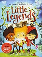 The Spell Thief (Little Legends) by Tom…