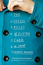 The Seven Rules of Elvira Carr: A Novel by…