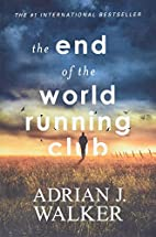 The End of the World Running Club by Adrian…