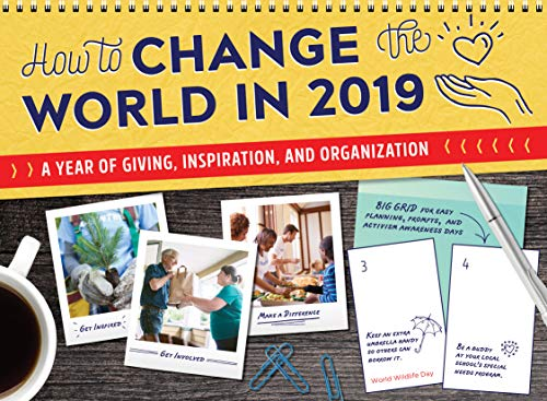 how-to-change-the-world-in-2019-wall-calendar-a-year-of-giving-inspiration-and-organization