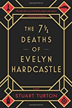 The 7 ½ Deaths of Evelyn Hardcastle by…