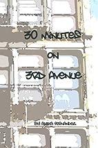 Thirty Minutes on Third Avenue: A Novella…