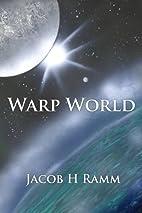 Warp World by Jacob H Ramm