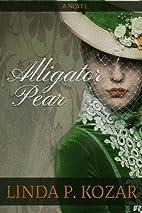 Alligator Pear - KINDLE by Linda P. Kozar