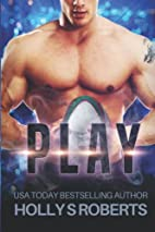 Play (Completion, #1) by Holly S. Roberts