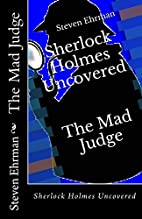 The Mad Judge: Sherlock Holmes Uncovered by…