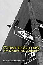 Confessions of a Motion Addict by Stephen…