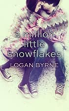 A Million Little Snowflakes by Logan Byrne