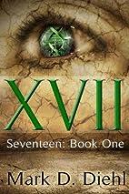 SEVENTEEN: Book One (Volume 1) by Mark D.…