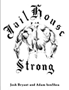 Jailhouse Strong by Josh Bryant