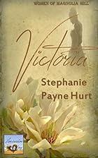 Victoria (Women Of Magnolia Hill) (Volume 1)…