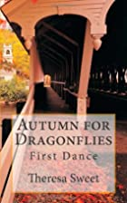 Autumn for Dragonflies: First Dance by…