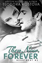 Then, Now, Forever (Heartbeat, #2) by…