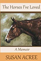 The Horses I've Loved: A Memoir by Susan…