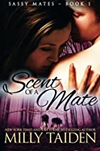 Scent of a Mate (Sassy Mates Series) (Volume…