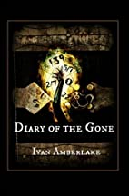 Diary of the Gone by Ivan Amberlake