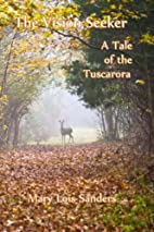 The Vision Seeker: A Tale of the Tuscarora…