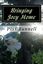 Bringing Joey Home by Pixi Bunnell