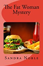 The Fat Woman Mystery by Sandra Noble