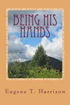Being His Hands: Reflections on Living…