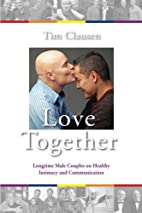 Love Together:: Longtime Male Couples on…