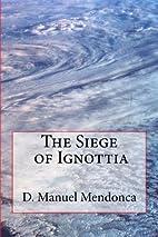 Siege of Ignottia: The Power struggle…