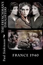 The Frenchman's Daughters by Paul Sinkinson