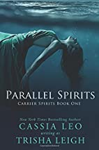 Parallel Spirits (Carrier Spirits, #1) by…
