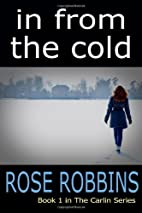 In From the Cold (The Carlin Series) by Rose…