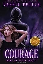 Courage (Mark of Nexus) by Carrie Butler