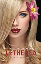 Tethered: A BirthRight Novel by Brandi Leigh…