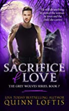 Sacrifice of Love: Book 7 of The Grey Wolves…