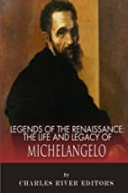 Legends of the Renaissance: The Life and…