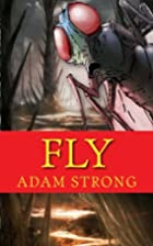 Fly: A Frightfully Creepy Tale For Adults…