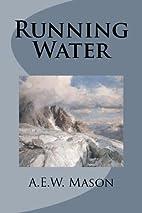 Running Water by A. E. W. Mason