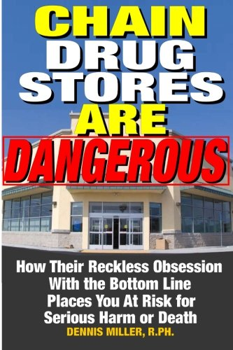 chain-drug-stores-are-dangerous-how-their-reckless-obsession-with-the-bottom-line-places-you-at-risk-for-serious-harm-or-death